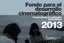Afiche del Fondo de Desarrollo Cinematográfico convocando a premios y estímulos 2013