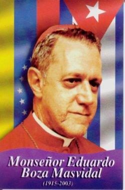 Monseñor Eduardo Boza Masvidal fue expulsado de Cuba por los Castro. Vivió en Colombia y Venezuela