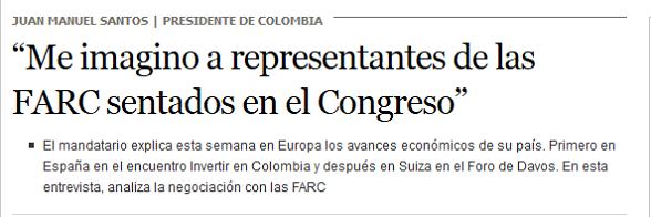Frase de Juan Manuel Santos en entrevista al diario El País, de Madrid