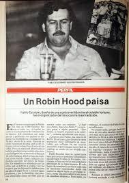 En vida de Pablo Escobar, la Revista Semana lo comparó con Robin Hood